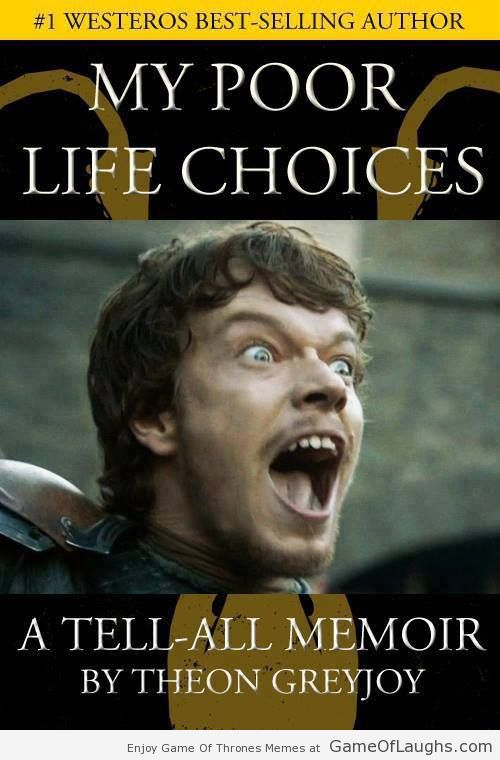 Game-Of-Thrones-Memes-theon greyjoy bad life choices