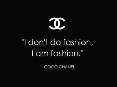 i dont do fashion i am fashion coco chanel quotes
