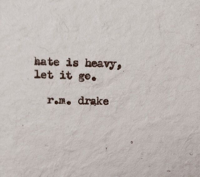 hate is heavy let it go rm drake quotes