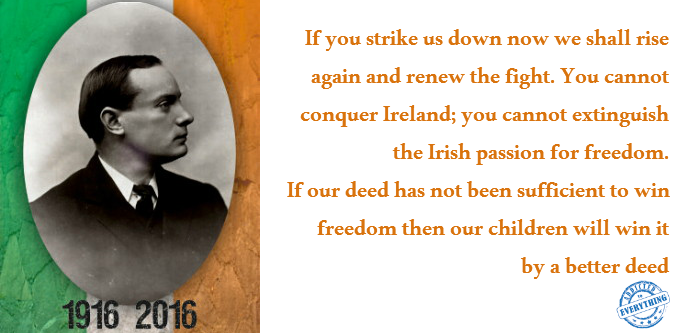 picture quotes irish history 1916 rising best quotes by padraig pearse on irish freedom the easter rising 1916 2016 ireland addictedtoeverything irish rebel quotes