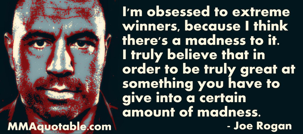 joe rogan quotes on life guns mental health tyranny ufc mma presenter podcast funny love wife being great winner