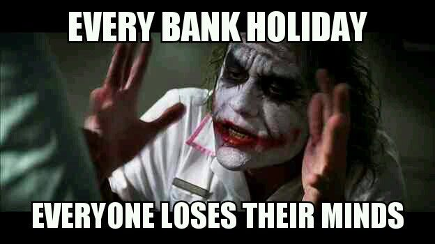 b3f55a82efd1ceed61ffe9c89a2c1a22 15 bank holiday picture memes addicted to everything,Meme Bank