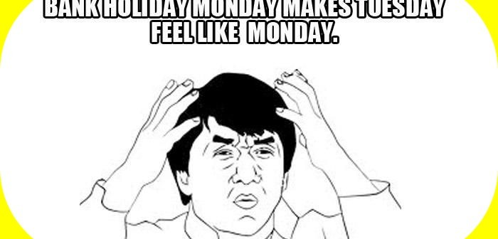 bank holiday meme about mondays