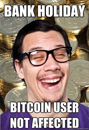 bank holiday memes bitcoin users