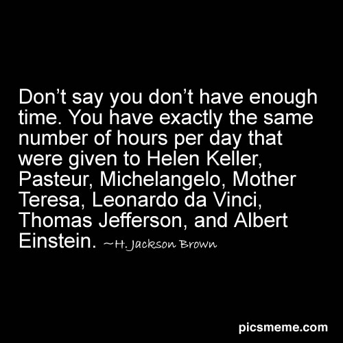 dont-say-you-dont-have-enough-time-mother-theresa-einstein-jefferson-time-quotes-how-to-manage-your-time-addicted-to-everything-com